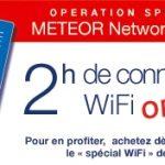 2h offertes sur le réseau Meteor Networks